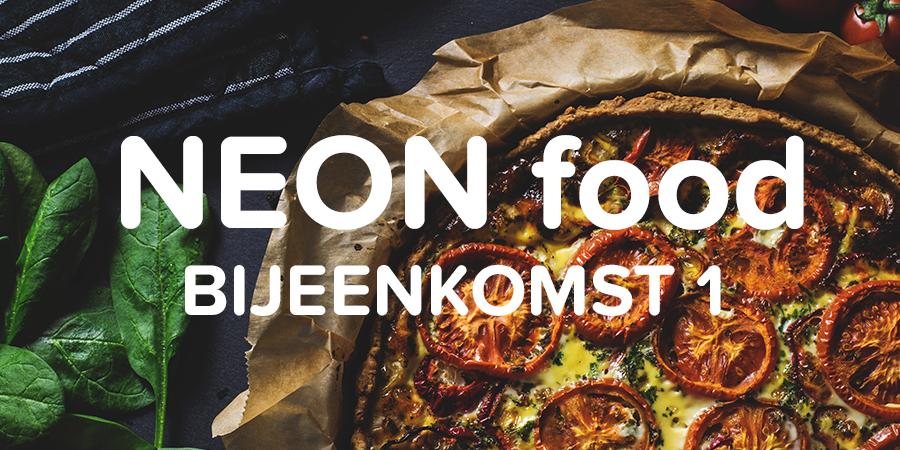 NEON Food Bijeenkomst 1