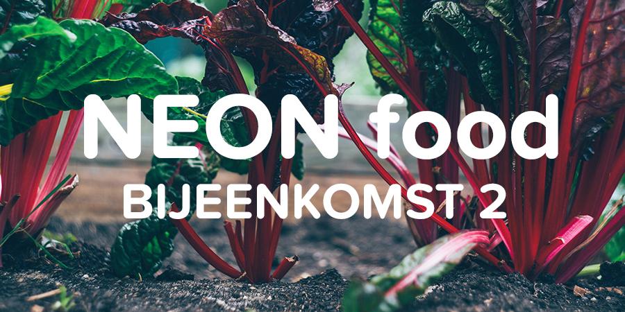 NEON Food Bijeenkomst 2