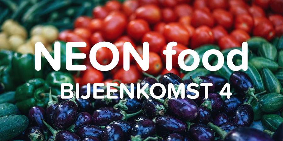 NEON Food Bijeenkomst 4
